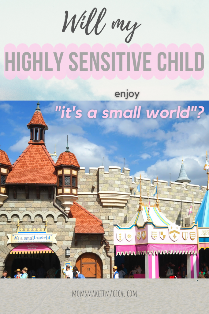 will my highly sensitive child enjoy its a small world?