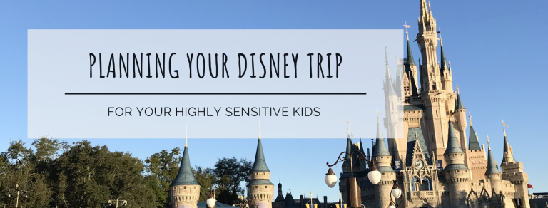 planning your disney trip for your highly sensitive kids. cinderella castle at magic kingdom