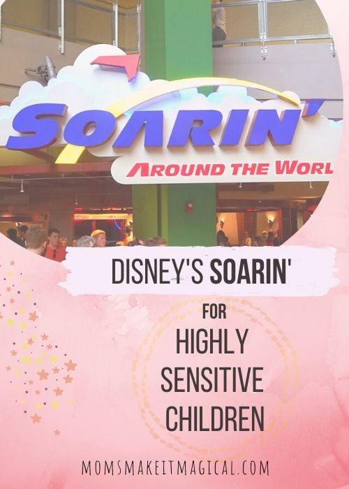 Image of Soarin' Around the World entrance at Epcot, with text Disney's Soarin' for Highly Sensitive Kids