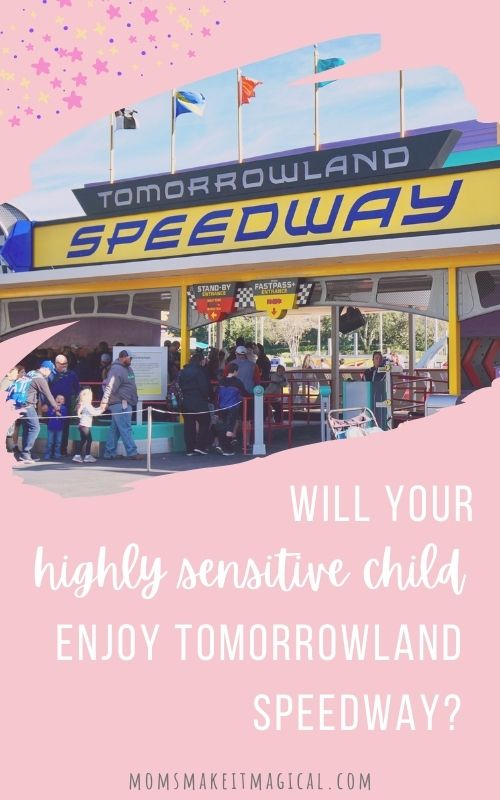 Will your highly sensitive child enjoy Tomorrowland speedway? With pink background and image of entrance of Tomorrowland speedway. From moms make it magical dot com.