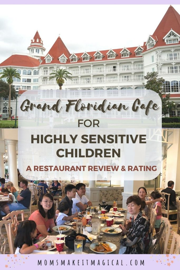Grand Floridian Cafe for Highly sensitive children: a restaurant review and rating. From moms make it magical dot com. Images show the outside of Disney's grand Floridian resort, and a family dining inside Grand Floridian Cafe