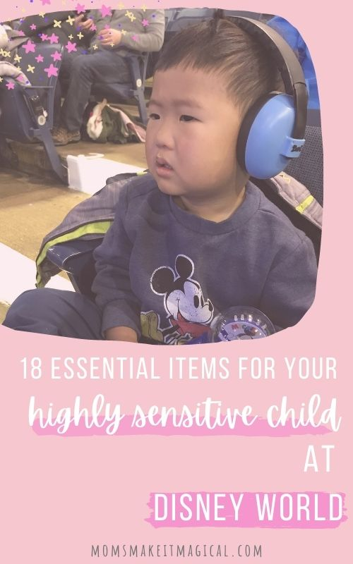 Photo of boy wearing noise canceling headphones with a Mickey sweatshirt. Text says - 18 essential items for your highly sensitive child at Disney World