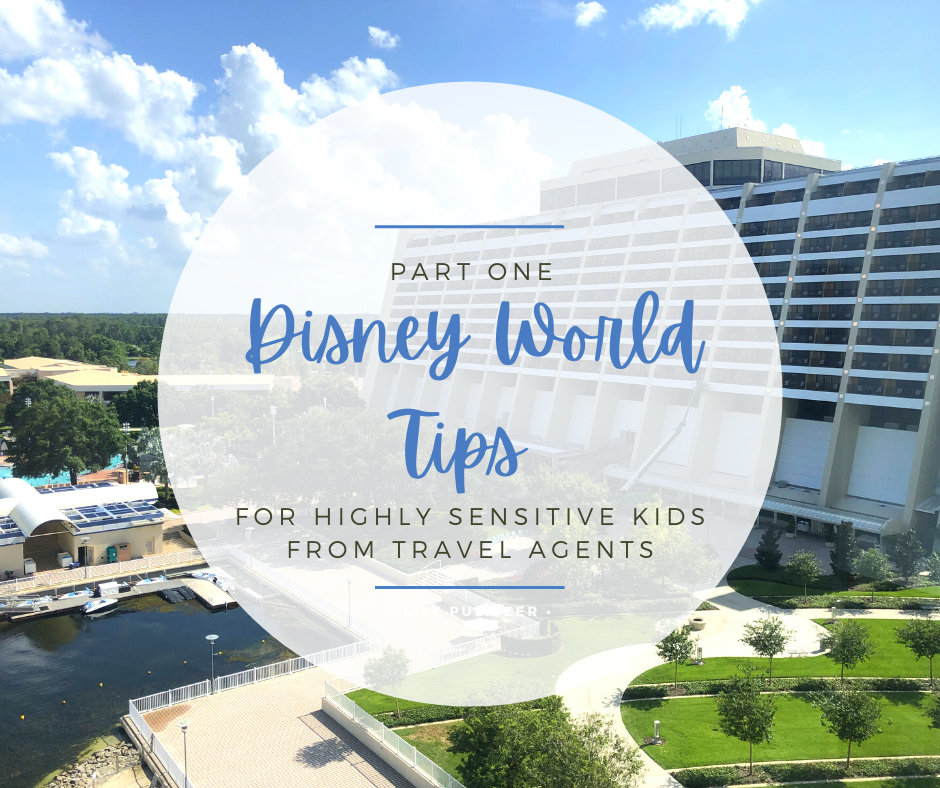 Image of Contemporary Resort in the background. Circle in the middle which has the text -part one, Disney World Tips for highly sensitive kids, from travel agents.